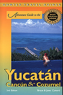 ADVENTURE GUIDE TO THE YUCATAN, CANCUN & COZUMEL